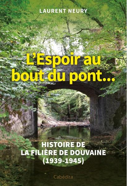 L'ESPOIR AU BOUT DU PONT...
