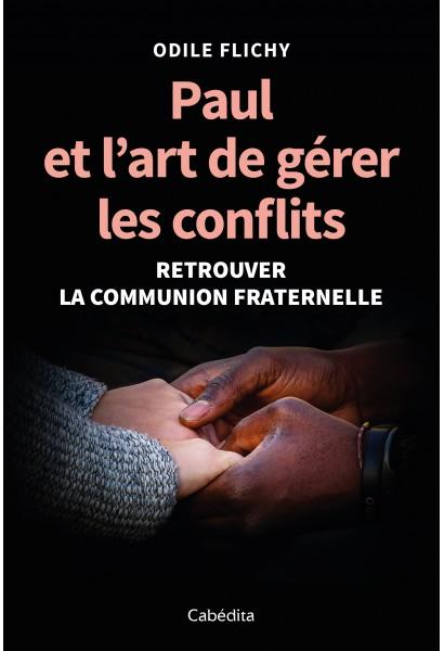 PAUL ET L'ART DE GERER LES CONFLITS