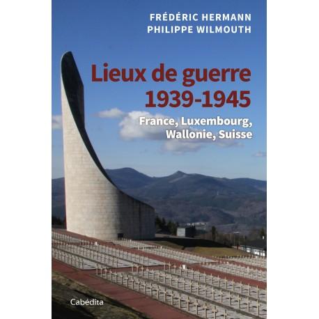 LIEUX DE GUERRE 1939-1945