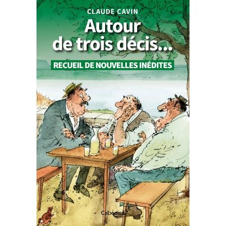 AUTOUR DE TROIS DÉCIS