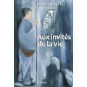 AUX INVITES DE LA VIE