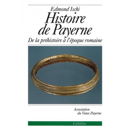 HISTOIRE DE PAYERNE - DE LA PRÉHISTOIRE À L'ÉPOQUE ROMAINE