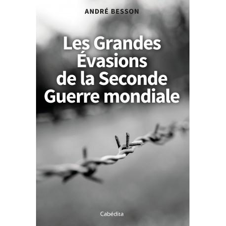 LES GRANDES EVASIONS DE LA SECONDE GUERRE MONDIALE